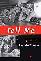 Tell Me by Kim Addonizio