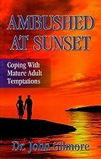 Ambushed At Sunset by John Gilmore