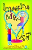 Dillon, Dawn: Imagine Me...love My Body