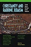 Hershel Shanks: Christianity and Rabbinic Judaism: A Parallel History of Their Origins and Early Development