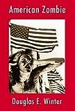 Winter, Douglas E.: American Zombie