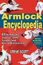 Armlock Encyclopedia: 85 Armlocks for…