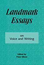 Landmark Essays on Voice and Writing by…