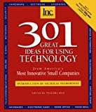 Inc. (Boston, Mass.): 301 Great Ideas for Using Technology