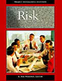 Wideman, R. Max: Project and Program Risk Management: A Guide to Managing Project Risks and Opportunities