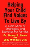 Simon, Sidney B.: Helping Your Child Find Values to Live by