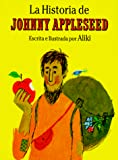 Aliki: La Historia de Johnny Appleseed = The Story of Johnny Appleseed (Spanish Edition)