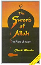 The Sword of Allah: The Rise of Islam [With…