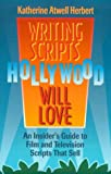 Herbert, Katherine Atwell: Writing Scripts Hollywood Will Love