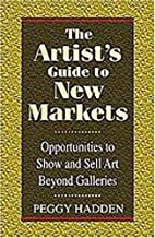 The Artist's Guide to New Markets:…