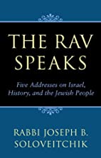 The Rav Speaks by Joseph B. Soloveitchik