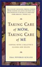 Taking Care of Mom, Taking Care of Me: How…