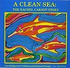 A Clean Sea: The Rachel Carson Story : A…