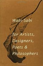 Wabi-Sabi: for Artists, Designers, Poets &…