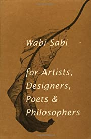 Wabi-Sabi: for Artists, Designers, Poets &…