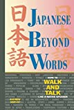 Horvat, Andrew: Japanese Beyond Words : How to Walk and Talk Like a Native Speaker
