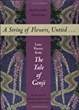 Shikibu, Murasaki: A String of Flowers, Untied...: Love Poems from the Tale of Genji