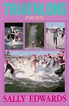Triathlons For Fun (The Triathlon Book…