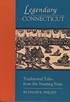 Legendary Connecticut: Traditional Tales…