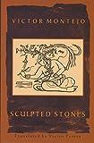 Montejo, Victor: Sculpted Stones