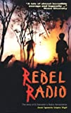 Fried, Mark: Rebel Radio: The Story of El Salvador&#39;s Radio Venceremos