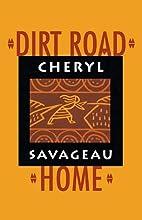 Dirt Road Home by Cheryl Savageau
