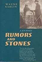 Rumors and Stones: A Journey by Wayne Karlin