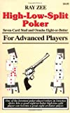 Zee, Ray: High Low Split Poker, Seven-Card Stud and Omaha Eight-Or-Better for Advanced Players