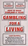 Mulmuth, Mason&amp; Sklansy, David: Gambling for a Living: How to Make $100,000 a Year