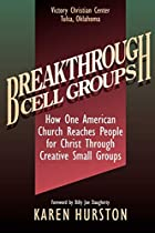 Breakthrough Cell Groups by Karen Hurston