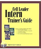 Cell Leader Intern Trainer's Guide by Jr.…