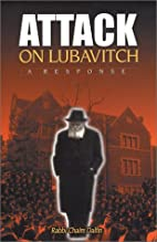 Attack on Lubavitch: A Response by Chaim…
