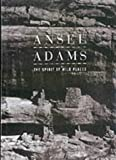 Nash, Eric Peter: Ansel Adams the Spirit of Wild Things