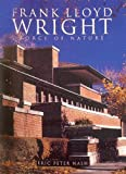 Nash, Eric Peter: Frank Lloyd Wright: Force of Nature