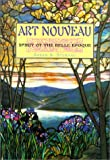 Sternau, Susan A.: Art Nouveau: Spirit of the Belle Epoque