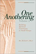 One Anothering, Volume 2: Building Spiritual…
