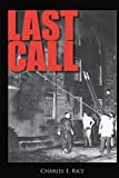 Charles E. Rice: Last Call