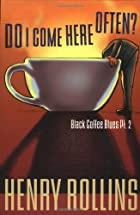 Do I Come Here Often? (Black Coffee Blues,…