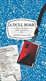 Rollins, Henry: A Dull Roar: What I Did on My Summer Deracination 2006
