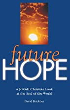 Future Hope: A Jewish Christian Look at the…