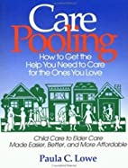 Care Pooling: How to Get the Help You Need…