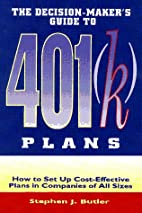 The Decision-Maker's Guide to 401 (K Plans :…