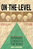 McLagan, Patricia A.: On-the-Level : Performance Communication That Works