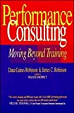 Robinson, James C.: Performance Consulting: Moving Beyond Training