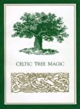 Pepper, Elizabeth: Celtic Tree Magic