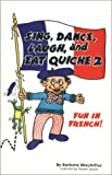 Barbara MacArthur: Sing, Dance, Laugh, and Eat Quiche II Book/Cassette (French Edition)