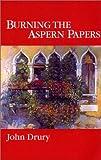 Drury, John: Burning the Aspern Papers