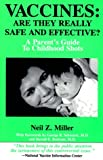 Miller, Neil Z.: Vaccines: Are They Really Safe and Effective! a Parent's Guide to Childhood Shots