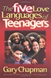 Chapman, Gary: The Five Love Languages of Teenagers