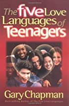 The Five Love Languages of Teenagers by Gary…